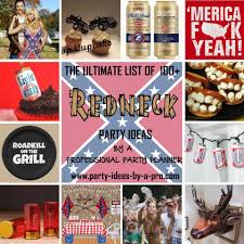 ultimate list 100 redneck party ideas u2014by a professional party