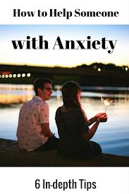 How To Comfort Someone With Depression How To Help Someone With Anxiety Psychology Today