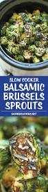 Balsamic Roast Beef In Oven Slow Cooker Balsamic Brussels Sprouts Recipe Crockpot Recipes