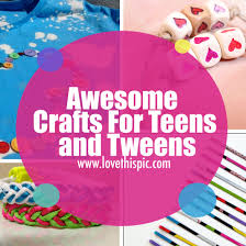 awesome crafts for and tweens