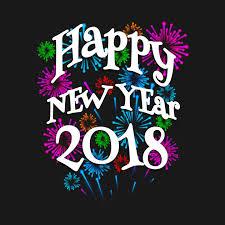 new years t shirt happy new year 2018 fireworks new years t shirt teepublic