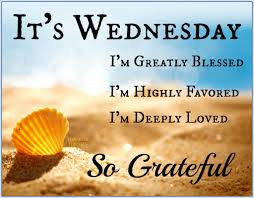 happy wednesday quotes it u0027s wednesday i u0027m grateful pictures