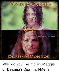 Maggie Meme - maggie greene vas twd your family too deanna monroe who do you