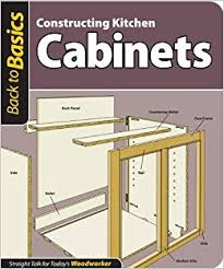 constructing kitchen cabinets constructing kitchen cabinets back to basics straight talk for