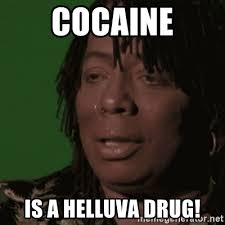 Rick James Memes - cocaine is a helluva drug rick james meme generator