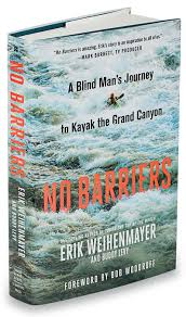 What Is A Blind Sort The First Blind Man To Summit Mt Everest Kayaks The Grand Canyon
