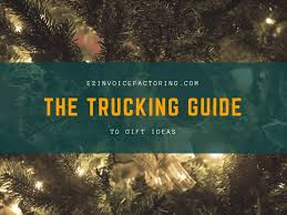 Gifts For Truckers Gifts For Truckers Practical Gifts Diy Ideas More