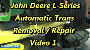 part 1 john deere l series transmission repair removal youtube