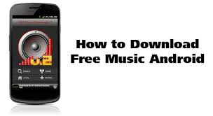 free mp3 downloads for android phones how to free android androidtapp