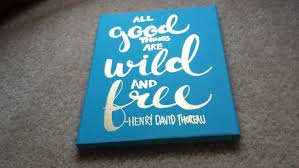 all good things are wild and free henry david thoreau canvas