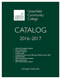 2016 17 gcc academic catalog by greenfield community college issuu