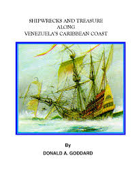 shipwrecks and treasure along venezuela u0027s caribbean coast donald