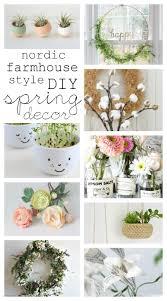 Spring Decor 2017 Nordic Farmhouse Style Diy Spring Decor Kreativk