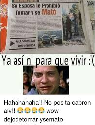 No Pos Ta Cabron Meme - 25 best memes about ta cabron ta cabron memes