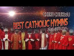 best catholic hymns selection chere chukwu 2016