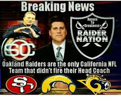Raider Nation Memes - breaking news return to greatness raider nation oakland raiders