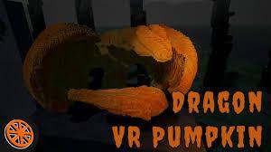 dragon pumpkin carving ideas carving a virtual pumpkin into a dragon sculptrvr htc vive vr