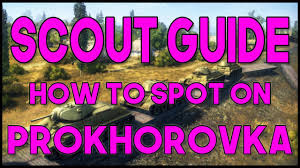 world of tanks scout guide how to spot on prokhorovka aka