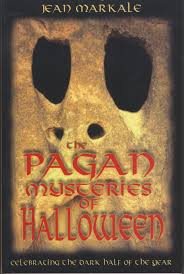 the pagan mysteries of halloween celebrating the dark half of the