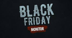 black friday monitor black friday monitor