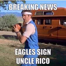 Uncle Rico Meme - breaking news eagles sign uncle rico