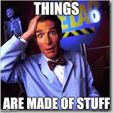 Stuff And Things Meme - bill nye the science guy meme imgflip