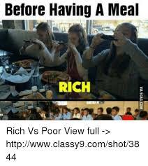Meme Poor - before having a meal rich rich vs poor view full