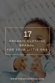fashion trends for your kids 11 best organic baby clothing brands for your favorite little one
