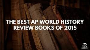the best ap world history review books of 2015 albert io
