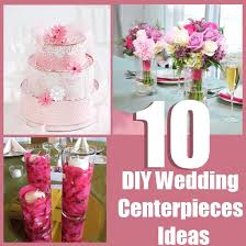 diy wedding centerpiece ideas wedding centerpieces ideas 10 diy wedding center
