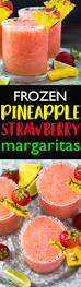 strawberry margarita frozen pineapple strawberry margaritas the blond cook