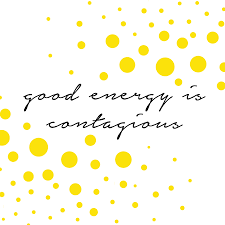 Contagious by Good Energy Is Contagious Quote 3264230 Quote Addicts