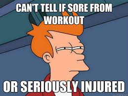 Sore Memes - can t tell if sore from workout or seriously injured futurama