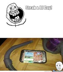 Steak And Bj Meme - steak and bj day by wizryaan meme center