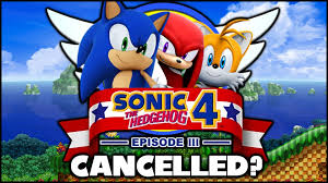 sonic 4 episode 2 apk sonic 4 episode 3 was cancelled