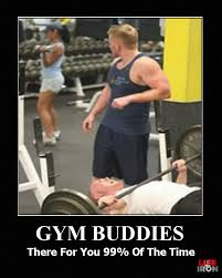 Gym Buddies Meme - gym buddies there for you 99 of the time fitness pinterest