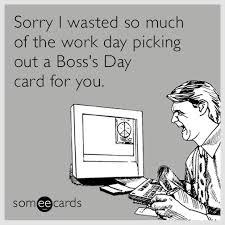 Happy Boss S Day Meme - funny boss s day memes ecards someecards