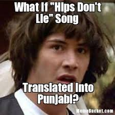 Song Meme - what if hips don t lie song create your own meme