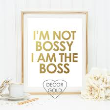 A M Home Decor Im Not Bossy I Am The Boss Quote Gold Foil Print Gold Foil