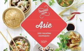 hachette cuisine asie 100 recettes exotiques par hachette cuisine k owls