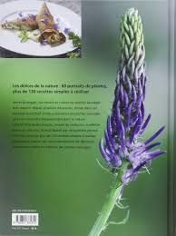 cuisiner les herbes sauvages amazon fr la cuisine des plantes sauvages 130 recettes simples à