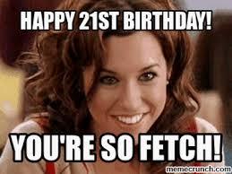 21st Birthday Meme - 21st birthday