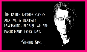 stephen king on vs evil things to think about