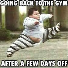 Fitness Memes - going back to the gym fat boy fells like a ballet dancer funny
