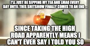 Tea Meme - kermit sips tea imgflip