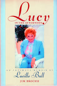 lucy in the afternoon an intimate memoir of lucille ball jim