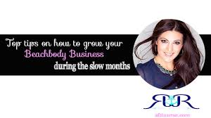 top tips on how to grow your beachbody business during the slow