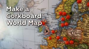 World Map Push Pin Board by Make A Corkboard World Map Youtube
