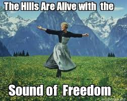 Freedom Meme - meme maker the hills are alive with the sound of freedom