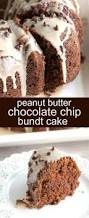 peanut butter chocolate chip bundt cake an easy semi homemade